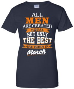 image 95 247x296px Jordan: All men are created equal but only the best are born in March t shirts
