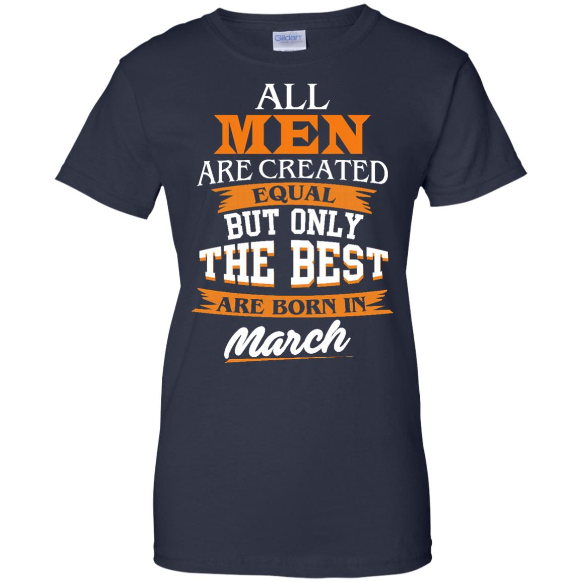 image 95px Jordan: All men are created equal but only the best are born in March t shirts