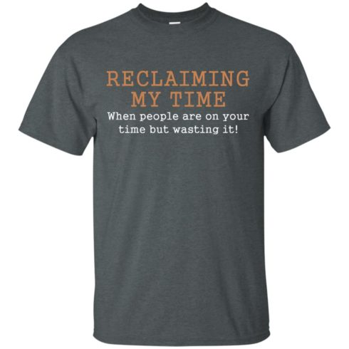 image 117 490x490px Missandei: Reclaiming My Time When People Are On Your Time But Wasting It T Shirts, Tank Top