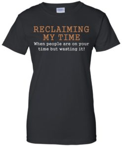 image 124 247x296px Missandei: Reclaiming My Time When People Are On Your Time But Wasting It T Shirts, Tank Top