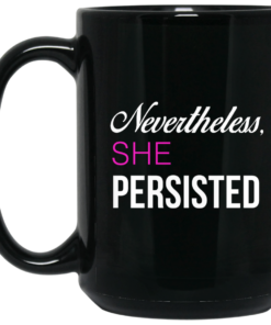 image 124 247x296px Nevertheless She Persisted Coffee Mug