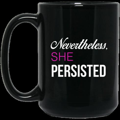 image 124 490x490px Nevertheless She Persisted Coffee Mug