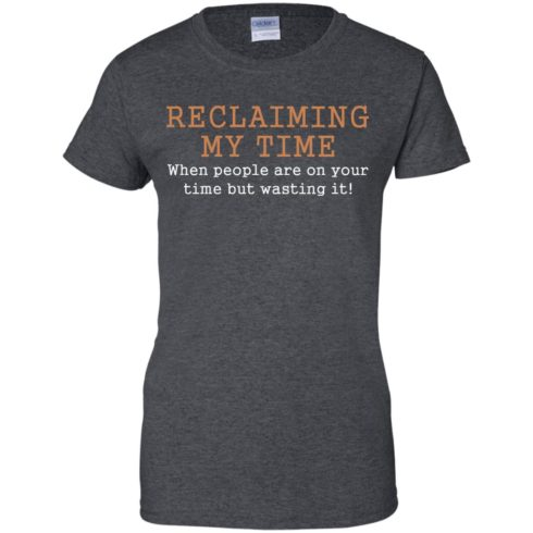 image 125 490x490px Missandei: Reclaiming My Time When People Are On Your Time But Wasting It T Shirts, Tank Top