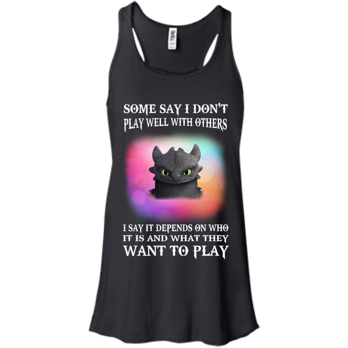 image 130px Toothless: Some Say I Don't Play Well With Others, How To Train Your Dragon T Shirts, Hoodies