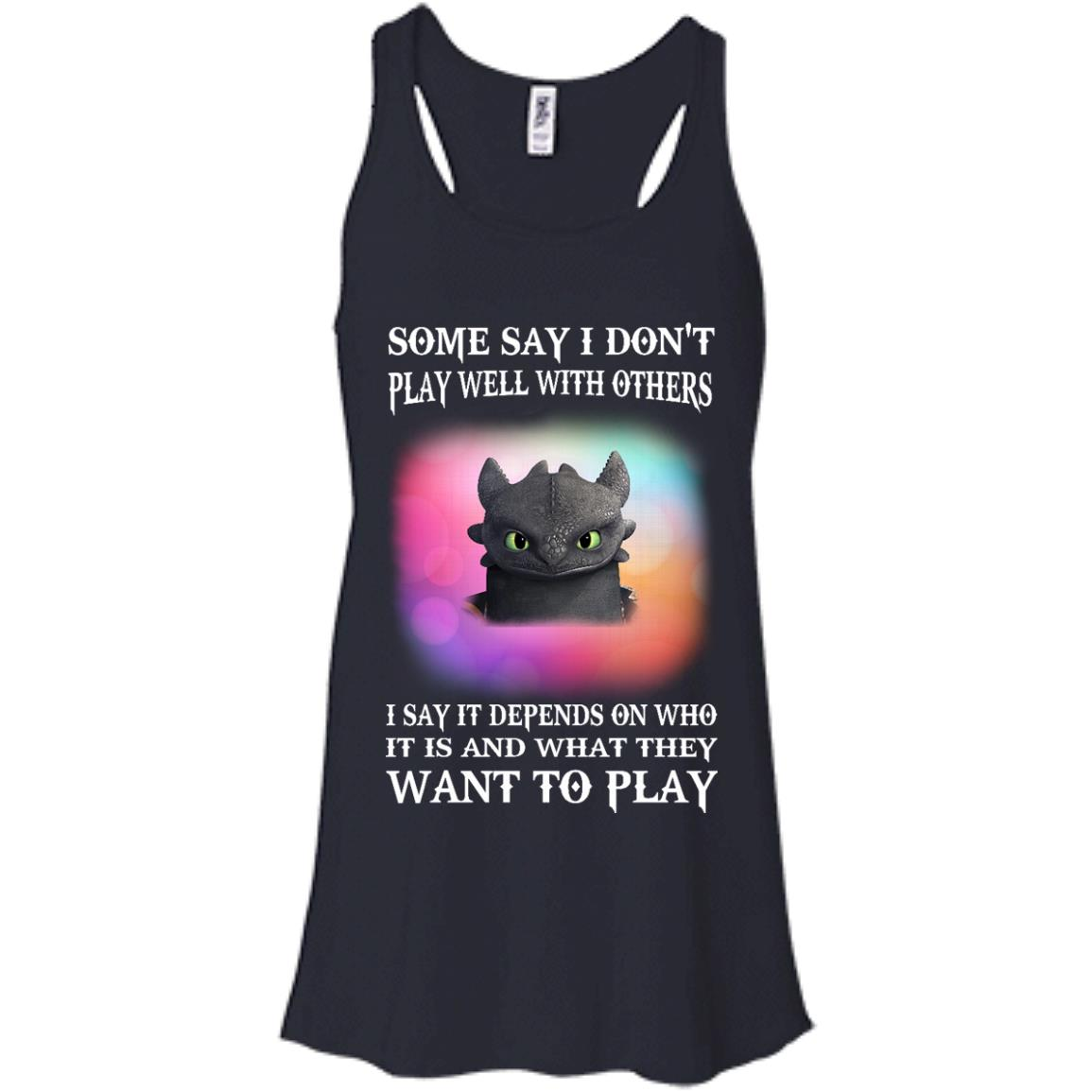 image 131px Toothless: Some Say I Don't Play Well With Others, How To Train Your Dragon T Shirts, Hoodies