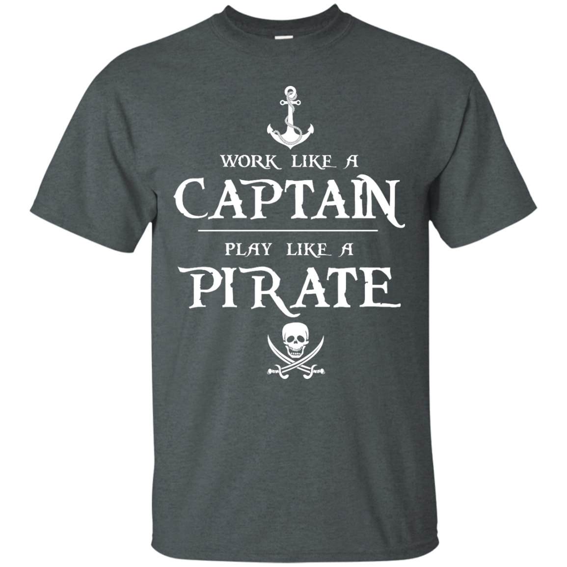 image 138px Work Like A Captain Play Like A Pirate T Shirts, Hoodies, Sweater