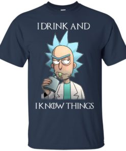 image 151 247x296px Rick and Morty I Drink and I Know Things T Shirts, Hoodies, Tank Top