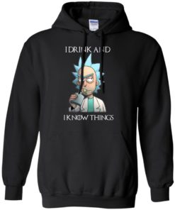 image 154 247x296px Rick and Morty I Drink and I Know Things T Shirts, Hoodies, Tank Top
