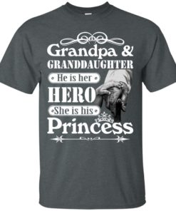 image 161 247x296px Grandpa and Granddaughter He Is Her Hero She Is His Princess T Shirts, Hoodies, Tank