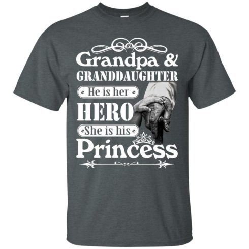 image 161 490x490px Grandpa and Granddaughter He Is Her Hero She Is His Princess T Shirts, Hoodies, Tank