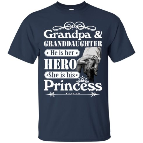 image 162 490x490px Grandpa and Granddaughter He Is Her Hero She Is His Princess T Shirts, Hoodies, Tank