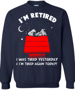 image 163 247x296px Snoopy: I'm Retired I Was Tired Yesterday & I'm Tired Again Today T Shirts, Hoodies