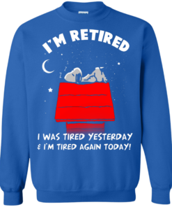 image 164 247x296px Snoopy: I'm Retired I Was Tired Yesterday & I'm Tired Again Today T Shirts, Hoodies