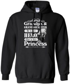 image 165 247x296px Grandpa and Granddaughter He Is Her Hero She Is His Princess T Shirts, Hoodies, Tank