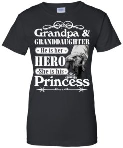 image 168 247x296px Grandpa and Granddaughter He Is Her Hero She Is His Princess T Shirts, Hoodies, Tank