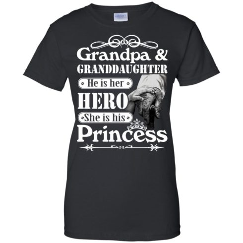 image 168 490x490px Grandpa and Granddaughter He Is Her Hero She Is His Princess T Shirts, Hoodies, Tank