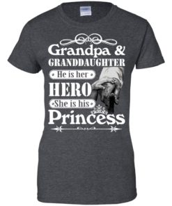 image 169 247x296px Grandpa and Granddaughter He Is Her Hero She Is His Princess T Shirts, Hoodies, Tank