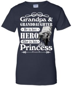 image 170 247x296px Grandpa and Granddaughter He Is Her Hero She Is His Princess T Shirts, Hoodies, Tank