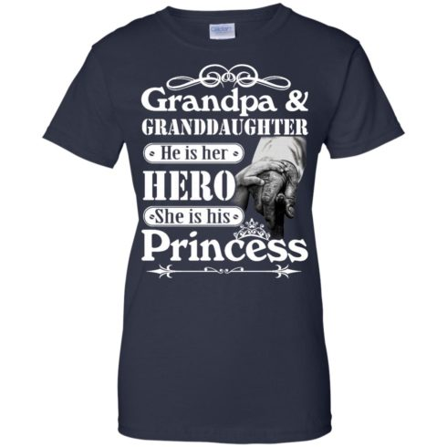 image 170 490x490px Grandpa and Granddaughter He Is Her Hero She Is His Princess T Shirts, Hoodies, Tank