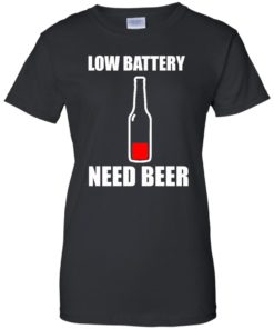 image 190 247x296px Low Battery Need Beer T Shirts, Hoodies, Tank Top