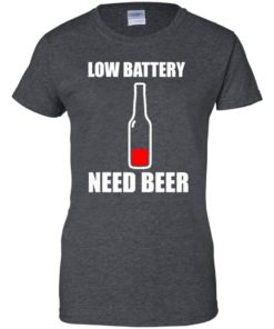 image 191 247x296px Low Battery Need Beer T Shirts, Hoodies, Tank Top