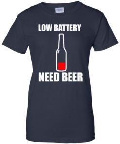 image 192 247x296px Low Battery Need Beer T Shirts, Hoodies, Tank Top