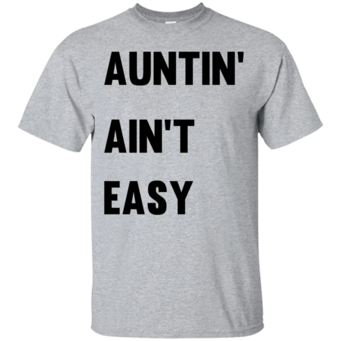 image 206 490x490px Aunt Shirt: Auntin' Ain't Easy T Shirts, Hoodies, Long Sleeves