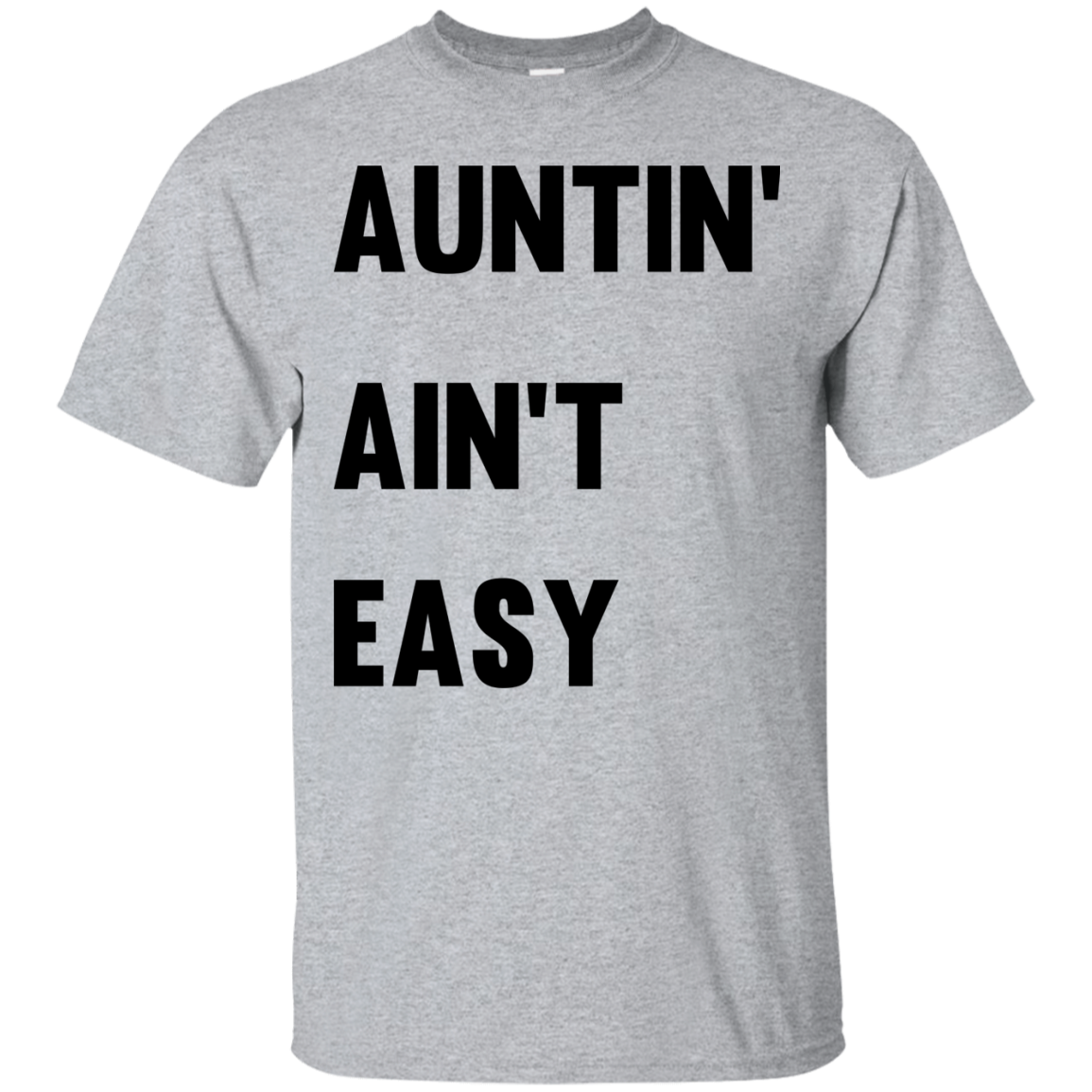 image 206px Aunt Shirt: Auntin' Ain't Easy T Shirts, Hoodies, Long Sleeves