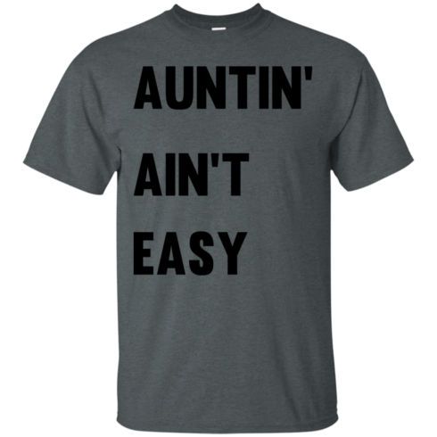 image 207 490x490px Aunt Shirt: Auntin' Ain't Easy T Shirts, Hoodies, Long Sleeves