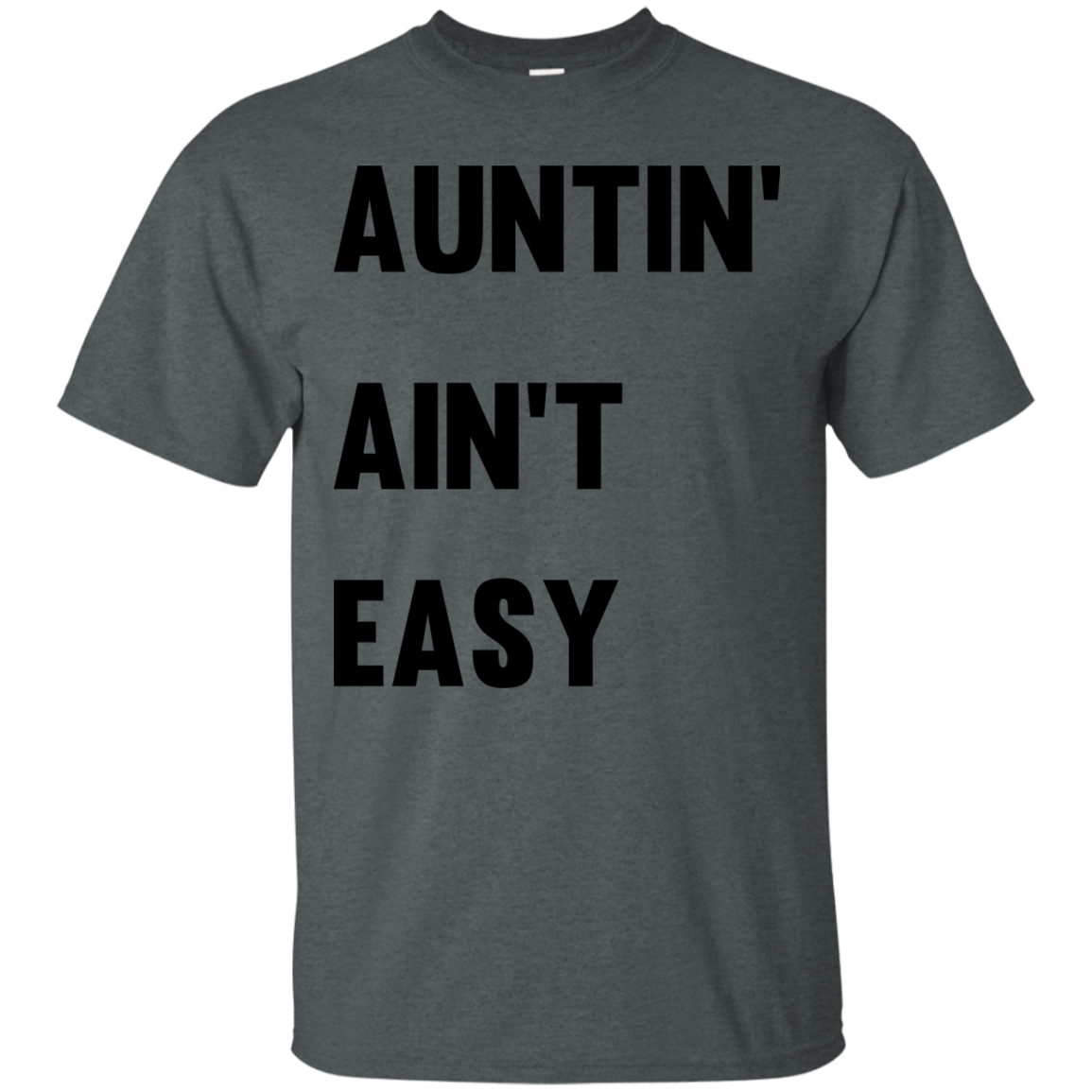 image 207px Aunt Shirt: Auntin' Ain't Easy T Shirts, Hoodies, Long Sleeves