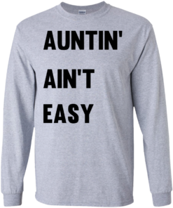 image 208 247x296px Aunt Shirt: Auntin' Ain't Easy T Shirts, Hoodies, Long Sleeves
