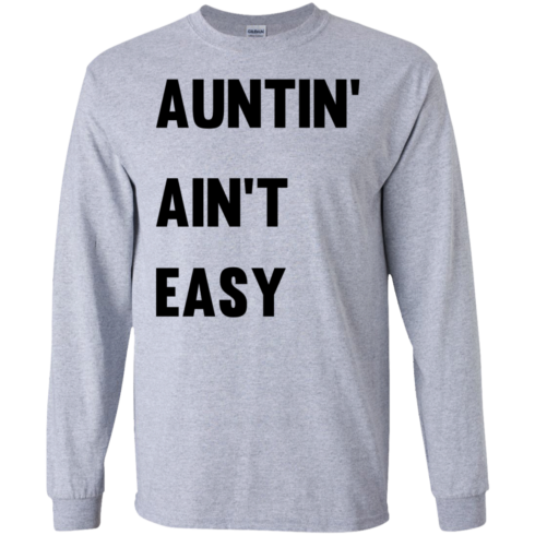 image 208 490x490px Aunt Shirt: Auntin' Ain't Easy T Shirts, Hoodies, Long Sleeves