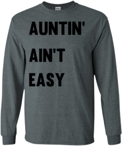 image 209 247x296px Aunt Shirt: Auntin' Ain't Easy T Shirts, Hoodies, Long Sleeves