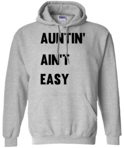 image 210 247x296px Aunt Shirt: Auntin' Ain't Easy T Shirts, Hoodies, Long Sleeves