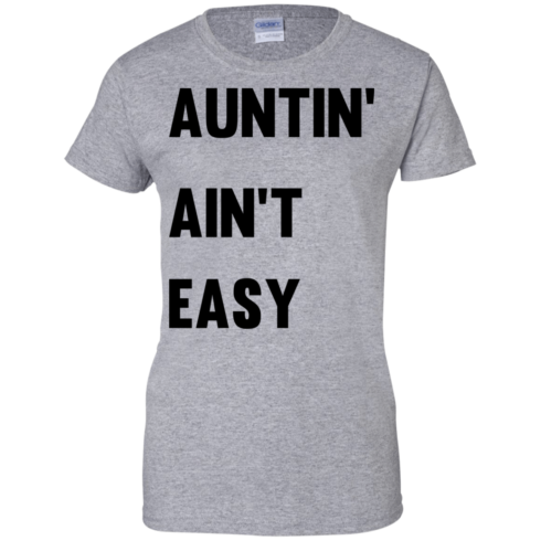 image 212 490x490px Aunt Shirt: Auntin' Ain't Easy T Shirts, Hoodies, Long Sleeves