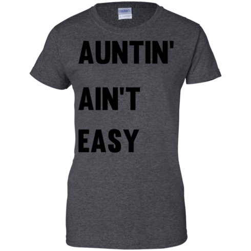 image 213 490x490px Aunt Shirt: Auntin' Ain't Easy T Shirts, Hoodies, Long Sleeves
