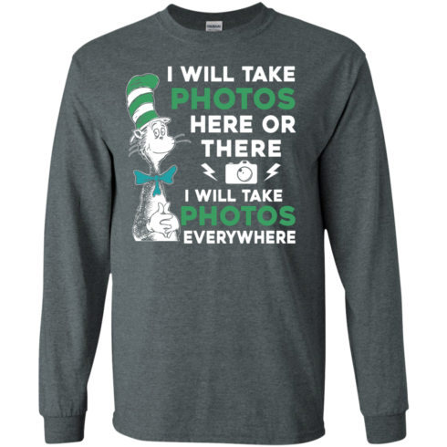 image 218 490x490px I Will Take Photos Here Or There I Will Take Photos Everywhere T Shirts, Hoodies