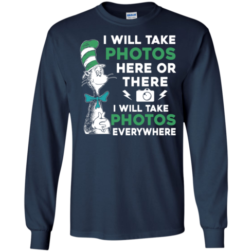 image 219 490x490px I Will Take Photos Here Or There I Will Take Photos Everywhere T Shirts, Hoodies