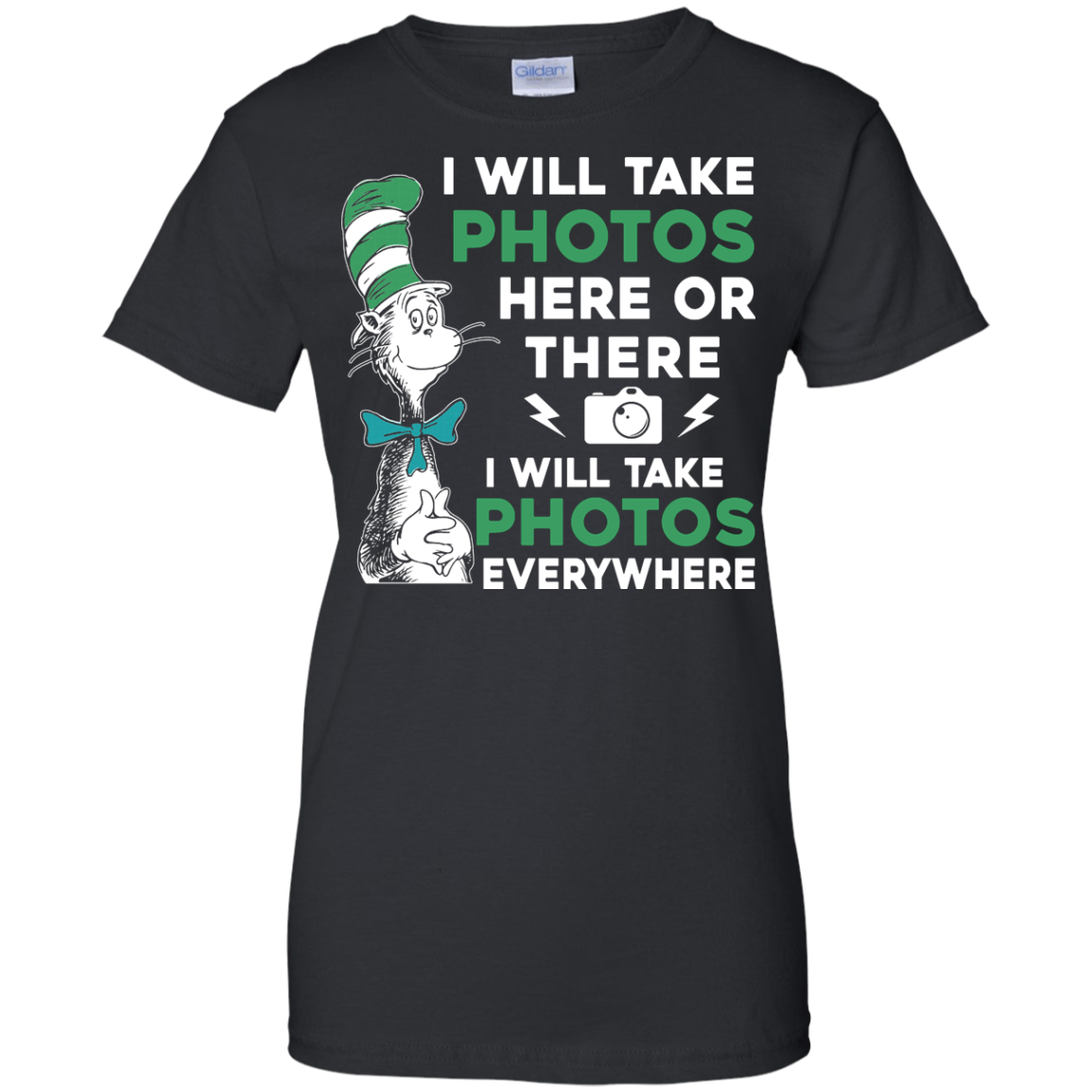 image 223px I Will Take Photos Here Or There I Will Take Photos Everywhere T Shirts, Hoodies