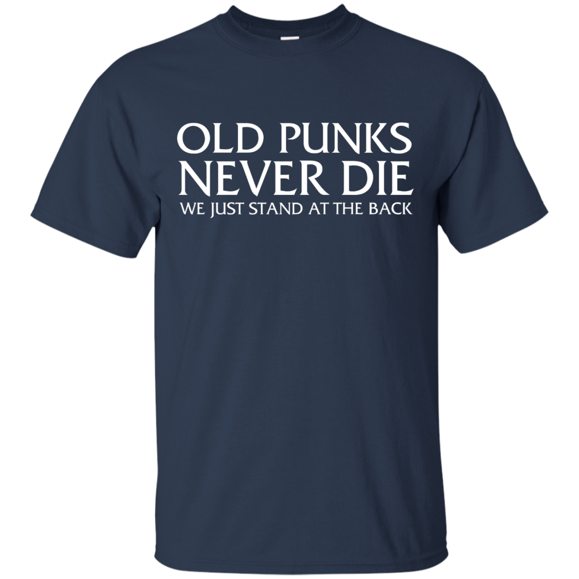 image 228px Old Punks Never Die We Just Stand At The Back T Shirts, Hoodies, Long Sleeves