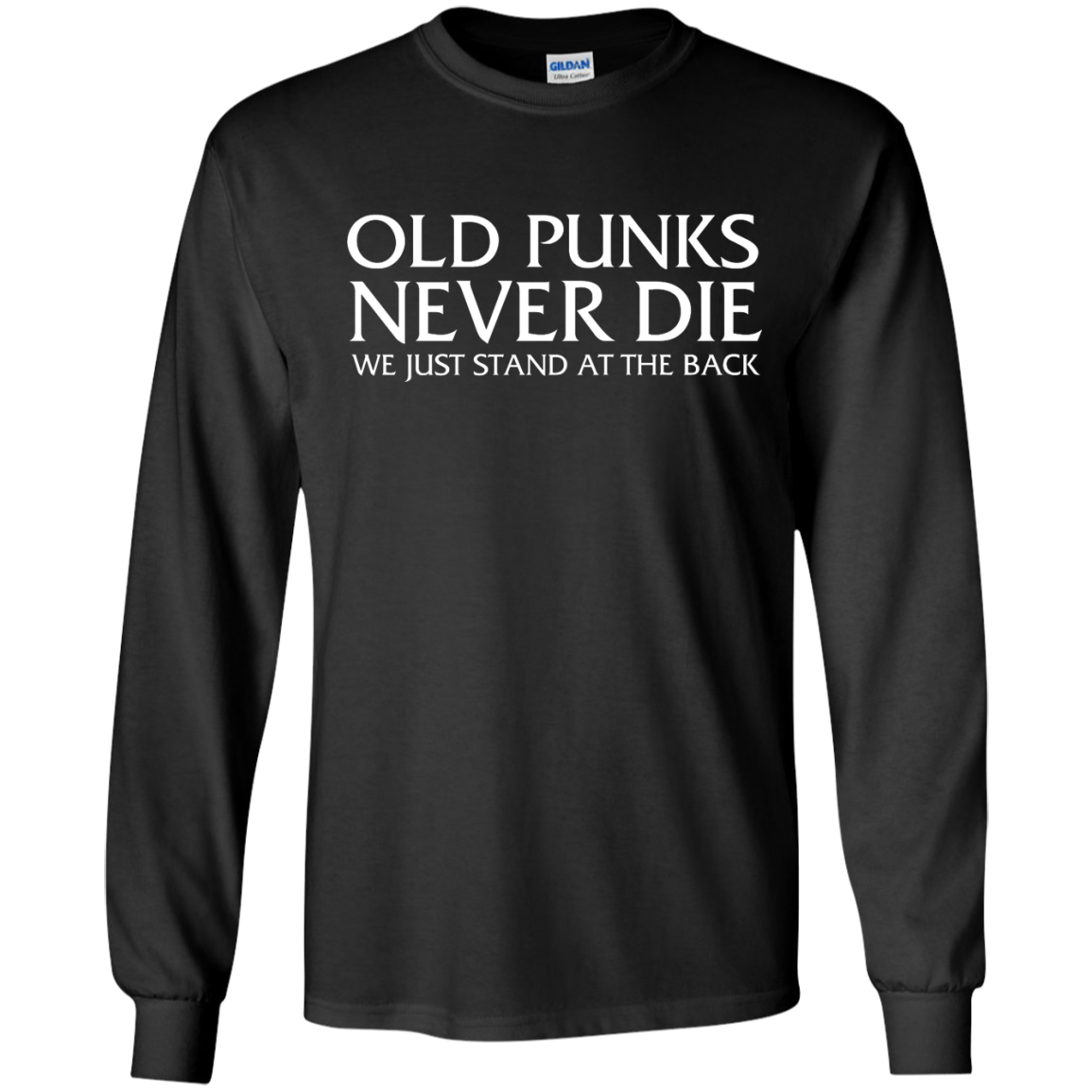 image 229px Old Punks Never Die We Just Stand At The Back T Shirts, Hoodies, Long Sleeves