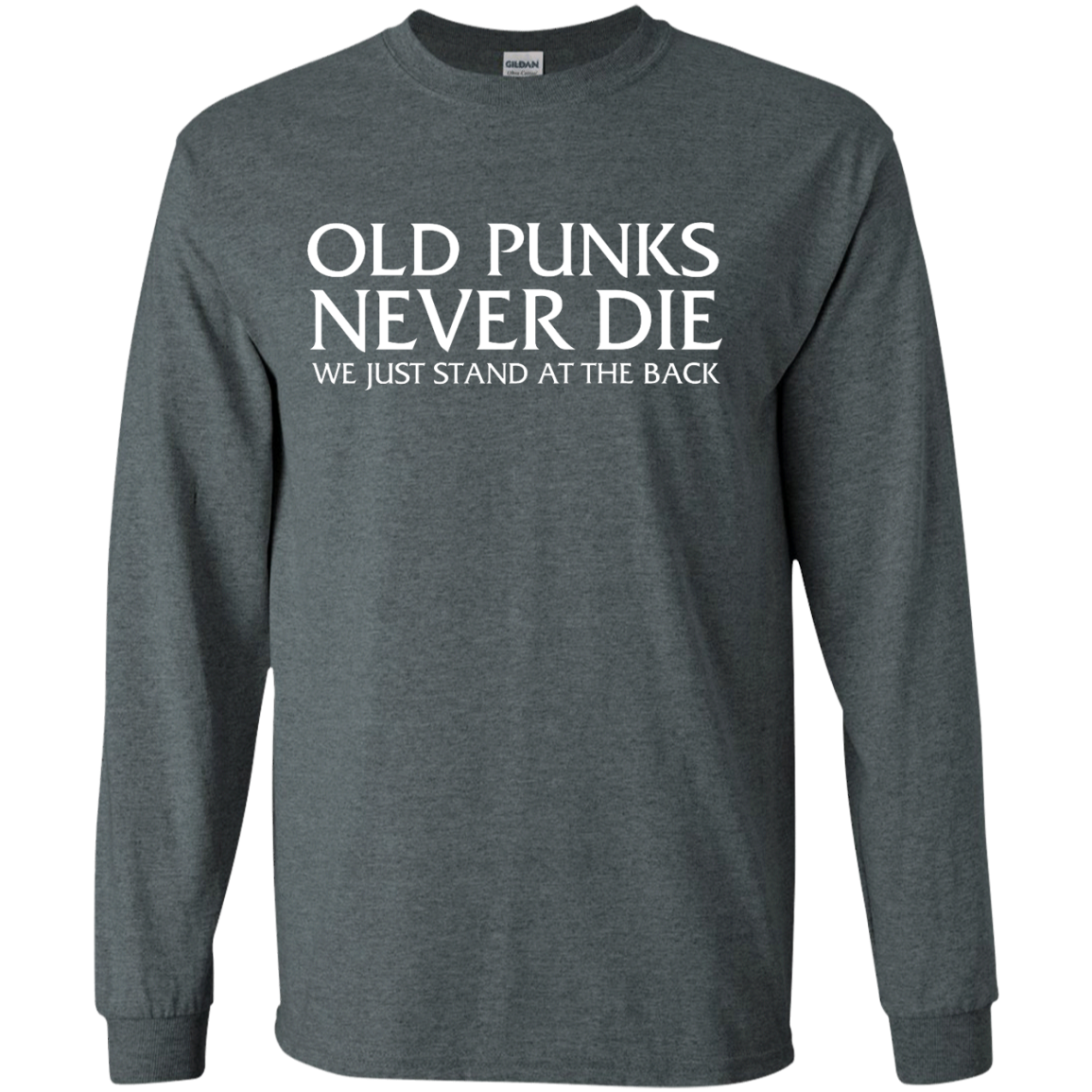image 230px Old Punks Never Die We Just Stand At The Back T Shirts, Hoodies, Long Sleeves
