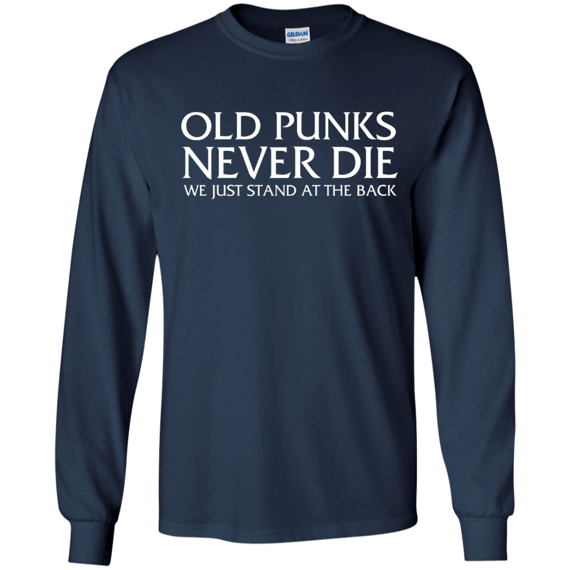 image 231px Old Punks Never Die We Just Stand At The Back T Shirts, Hoodies, Long Sleeves