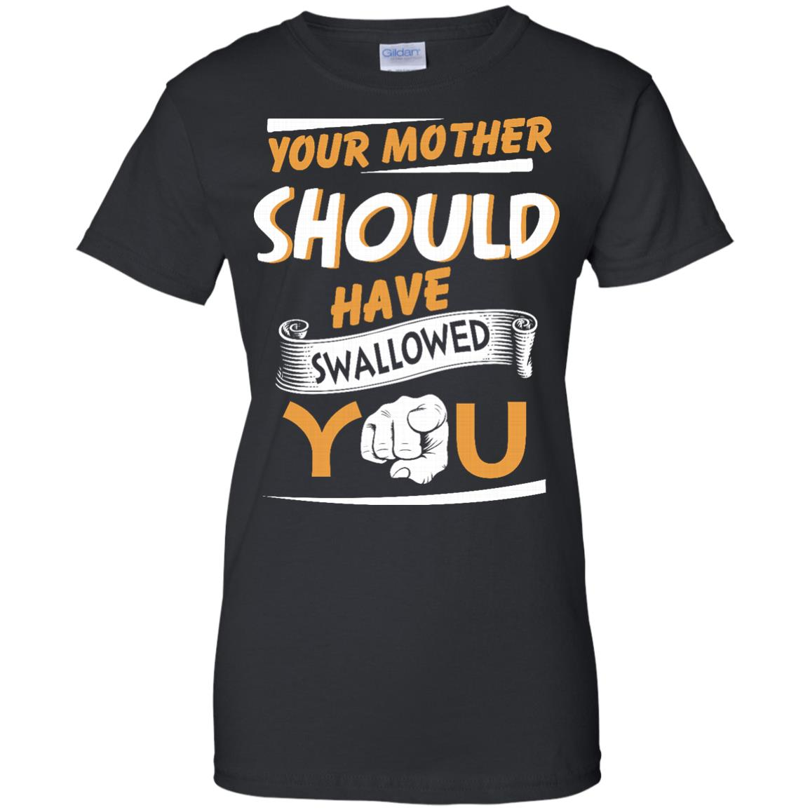 image 234px Your Mother Should Have Swallowed You T Shirts, Hoodies, Tank Top