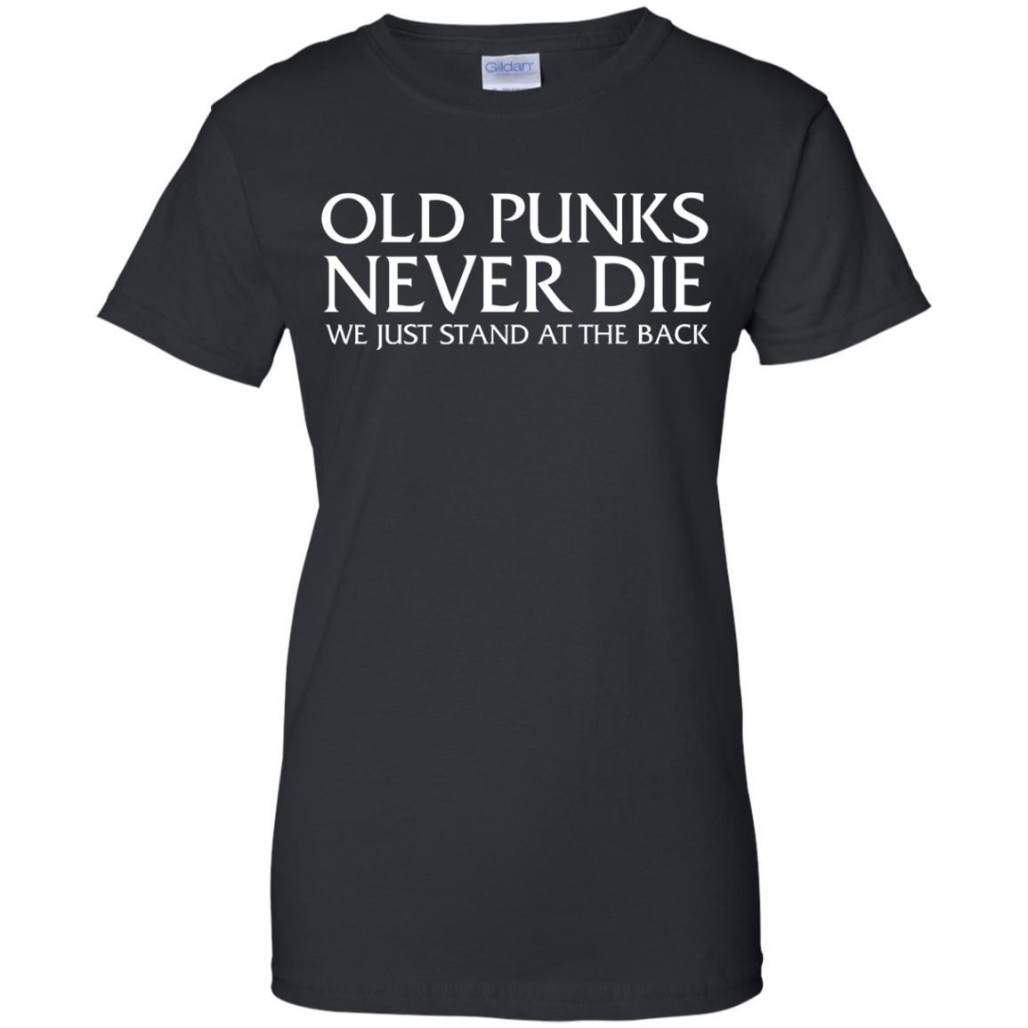 image 235px Old Punks Never Die We Just Stand At The Back T Shirts, Hoodies, Long Sleeves