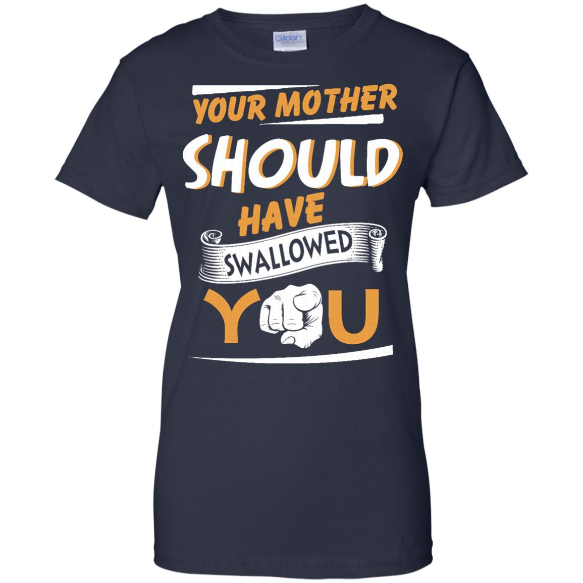 image 236px Your Mother Should Have Swallowed You T Shirts, Hoodies, Tank Top