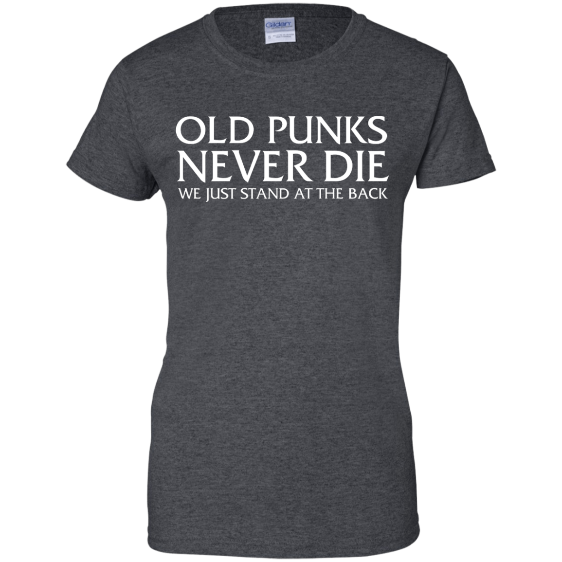 image 236px Old Punks Never Die We Just Stand At The Back T Shirts, Hoodies, Long Sleeves
