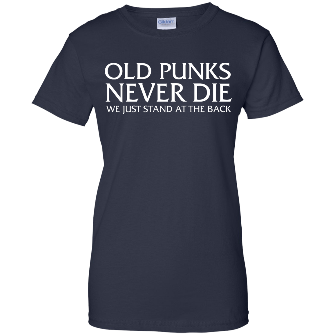 image 237px Old Punks Never Die We Just Stand At The Back T Shirts, Hoodies, Long Sleeves