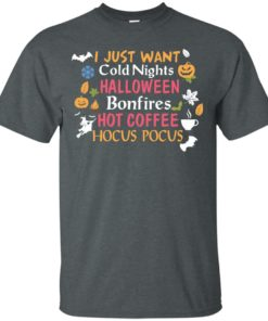 image 238 247x296px Halloween: I Just Want Cold Nights Halloween Bonfires Hot Coffee Hocus Pocus T Shirts