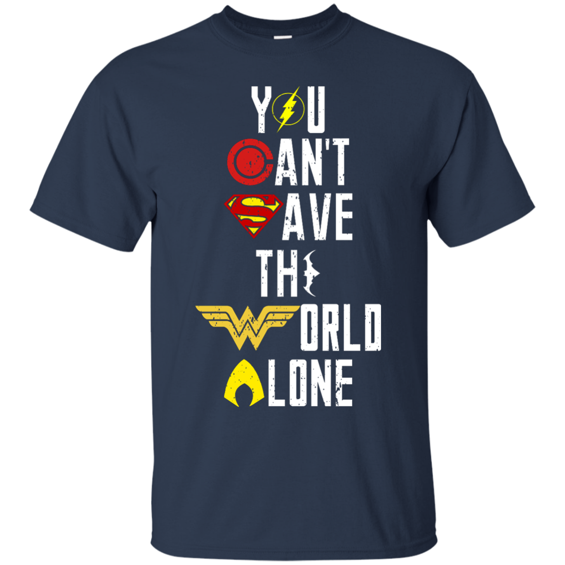image 25px Justice League: You Can Save The World A Lone T Shirts, Hoodies, Sweaters